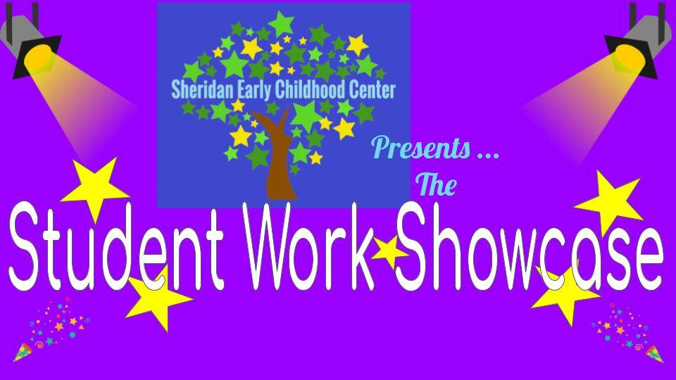 Sheridan Early Childhood Presents, The Student Work Showcase